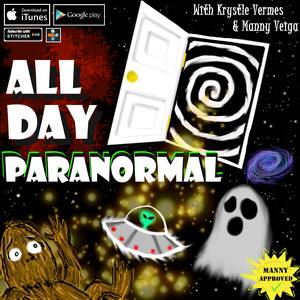 All Day Paranormal by Krystle Vermes and Manny Veiga