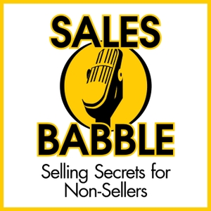 Sales Babble Sales Podcast  | Sales Training | Sales Consulting |Sales Coaching by Pat Helmers: Sales Trainer, Sales Consultant, Sales Coach, Podcast Host