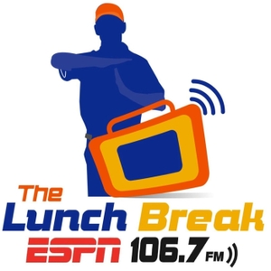The Lunch Break Podcast by ESPN 106.7