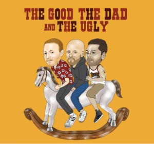 The Good, The Dad, and The Ugly by Will Winner