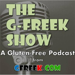 A Gluten-Free Podcast by The G Freek Show