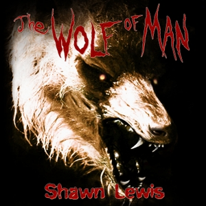 The Wolf of Man -- Shawn Lewis Audiobooks by None
