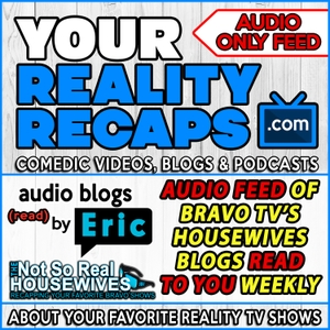 Your Reality Recaps: Bravo Blogs Podcasts by Eric Curto