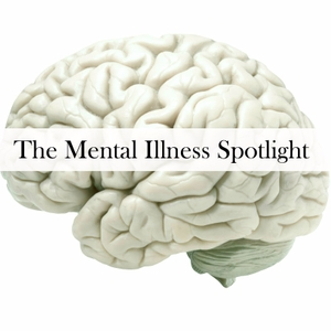 The Mental Illness Spotlight by Inside Our Minds