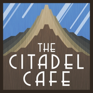 The Citadel Cafe: A Sci-Fi and Fantasy Podcast by Joel Duggan