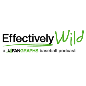 Effectively Wild: A FanGraphs Baseball Podcast by Ben Lindbergh, Sam Miller, Meg Rowley