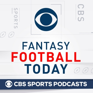 Fantasy Football Today Podcast by CBS Sports