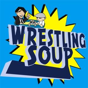 WRESTLING SOUP by Wrestling Soup Network
