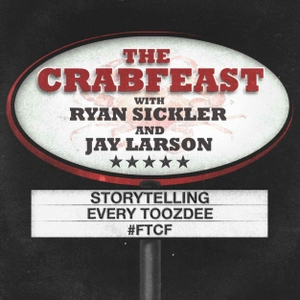 The Crabfeast with Ryan Sickler and Jay Larson by Ryan Sickler, Jay larson