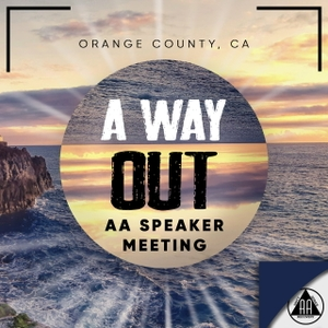 A Way Out - AA Speaker Meeting by A Way Out