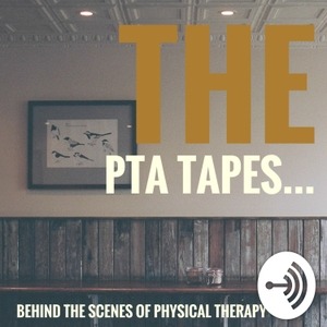 THE PTA TAPES... Behind The Scenes of Physical Therapy by THE PTA TAPES...