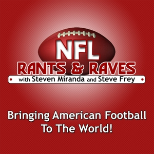 Podcast | NFL Rants & Raves by Steven Miranda