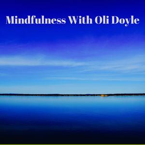 Mindfulness Classes With Oli Doyle by Oli Doyle