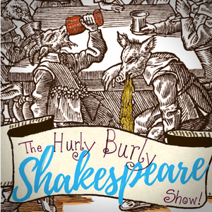 The Hurly Burly Shakespeare Show! by Whamlet
