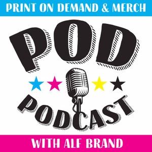 The Print on Demand Podcast by Alf Brand
