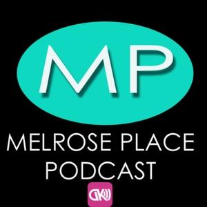 The Melrose Place Podcast by Dan Hill, Jenny Hill , Dan & Kody Podcast