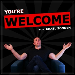 You're Welcome! With Chael Sonnen by PodcastOne