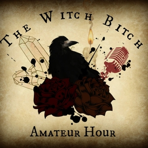 The Witch Bitch Amateur Hour by Charlye Michelle, Macy Frazier