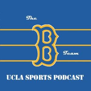The UCLA B Team Podcast by Big Heads Media