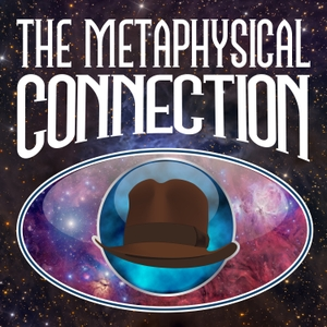 The Metaphysical Connection by Eric Renderking Fisk / The Fedora Chronicles Network