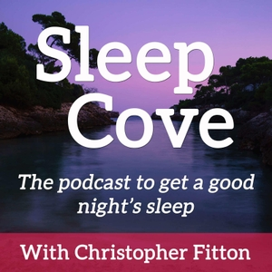 Guided Sleep Meditation & Sleep Hypnosis from Sleep Cove by Sleep Stories - Christopher Fitton