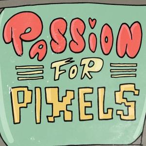 Passion for Pixels Retro Gaming Podcast by Daniel Reichert & Stian Mathisen