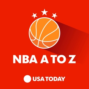 NBA A to Z with Sam Amick and Jeff Zillgitt by USA TODAY