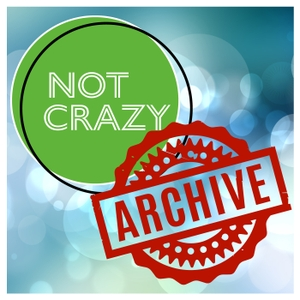 Not Crazy (Archive) by Gabe Howard & Jackie Zimmerman