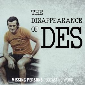 The Disappearance of Des by Missing Persons Podcast Network