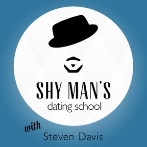Shy Man's Dating School with Steven Davis by New and Noteworthy featuring Athol Kay, Nick Notas, Arden Leigh & other sex, dating, and relationship experts twice a week!