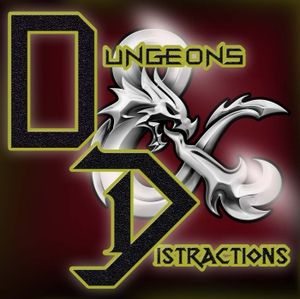 Dungeons & Distractions by Dungeons & Distractions
