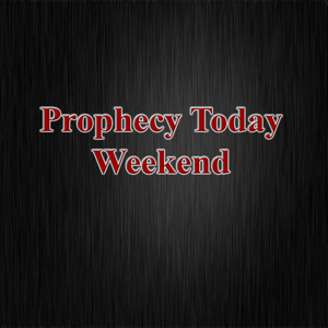 Prophecy Today Weekend by Jimmy DeYoung