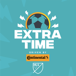 ExtraTime, the Official Podcast of Major League Soccer (MLS) by MLSsoccer.com