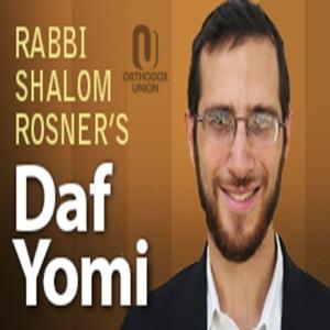 Daf Yomi Shiur by Rabbi Shalom Rosner by podcast@ou.org