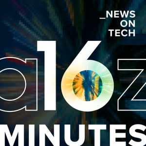 16 Minutes News by a16z by Andreessen Horowitz