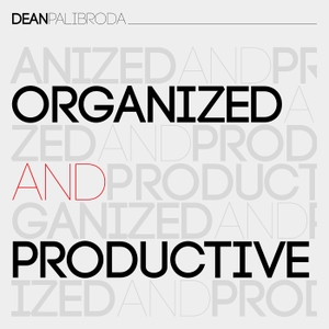 Organized & Productive by Dean Palibroda: Offers Perspectives on Change, Time Management, Overcoming Procrastination and Life