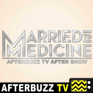 The Married to Medicine After Show Podcast by AfterBuzz TV