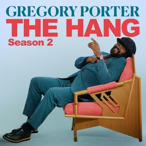 The Hang with Gregory Porter by Gregory Porter