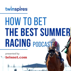 TwinSpires.com How to Bet the Belmont Stakes podcast presented by Brisnet.com by TwinSpires Radio