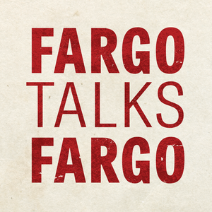 Fargo Talks Fargo by Fargo Talks Fargo