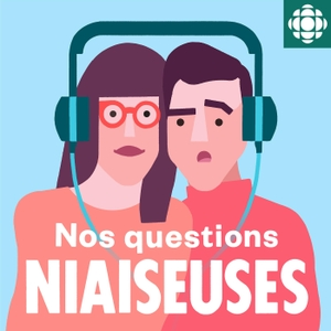 Nos questions niaiseuses by Radio-Canada