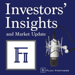 Investors' Insights and Market Updates by fi-Plan Partners, LLC