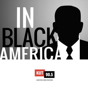 KUT » In Black America by KUT & KUTX Studios, John L. Hanson