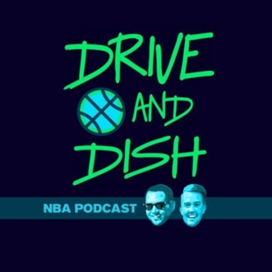 Drive and Dish NBA Podcast by Drive and Dish