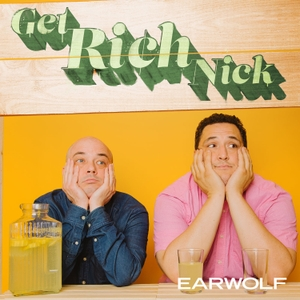 Get Rich Nick by Earwolf & Nick Turner, Nick Vatterott