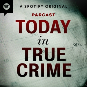 Today in True Crime by Parcast Network