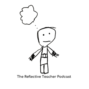 The Reflective Teacher Podcast by Lindsey Elliott and Marthe Weil