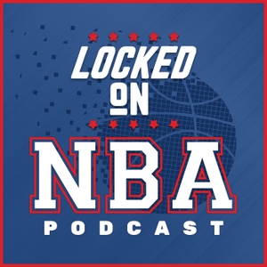 Locked On NBA – Daily Podcast On The National Basketball Association by Locked on Podcast Network