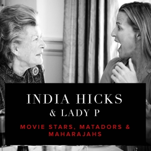 The India Hicks Podcast by India Hicks