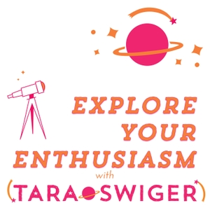 Explore Your Enthusiasm, with Tara Swiger | Craft | Art | Business by Tara Swiger
